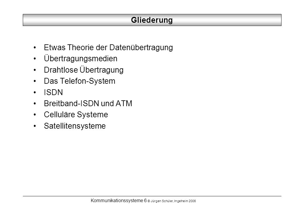 Kommunikationssysteme 6 © Jürgen Schüler, Ingelheim 2006 Monomode und Multimode Multimode: 65 um Betrieb mit Leuchtdioden Dispersion Monomode: 10 um Betrieb mit Laser-Dioden Feinstmechanik erforderlich
