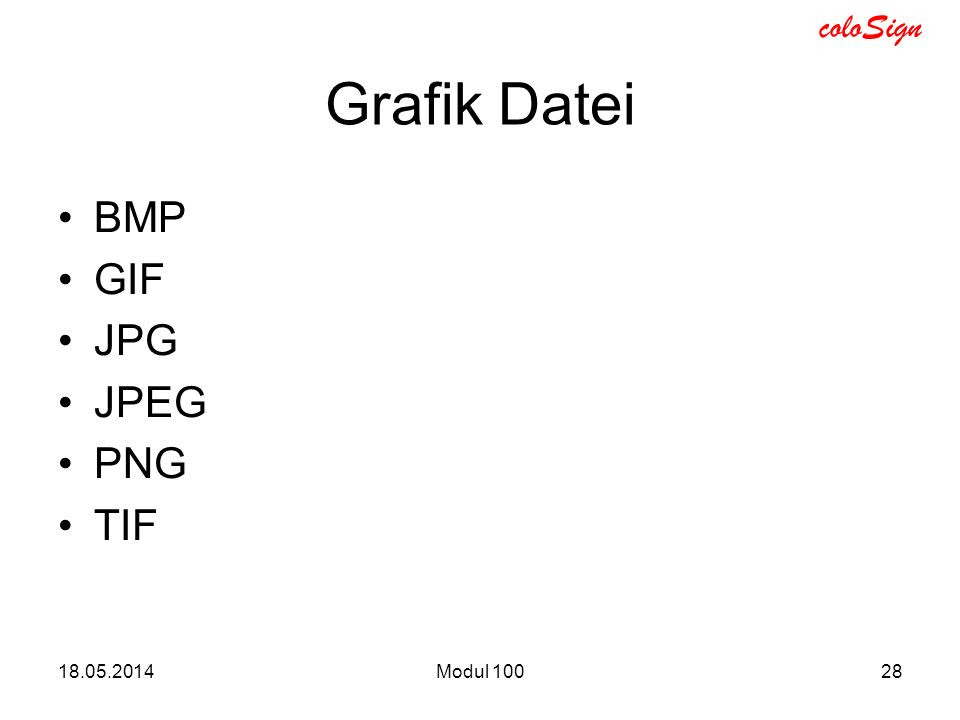 coloSign 18.05.2014Modul 10028 Grafik Datei BMP GIF JPG JPEG PNG TIF