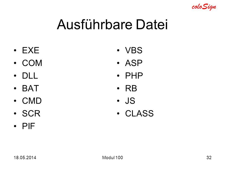 coloSign 18.05.2014Modul 10032 Ausführbare Datei EXE COM DLL BAT CMD SCR PIF VBS ASP PHP RB JS CLASS