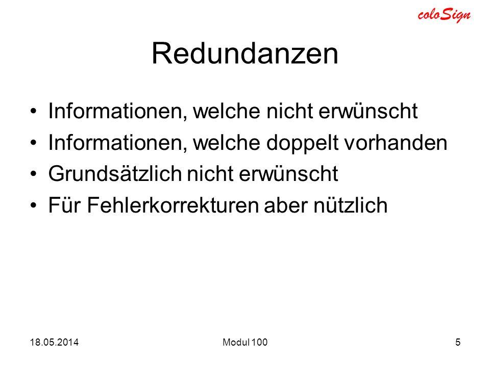 coloSign 18.05.2014Modul 1005 Redundanzen Informationen, welche nicht erwünscht Informationen, welche doppelt vorhanden Grundsätzlich nicht erwünscht