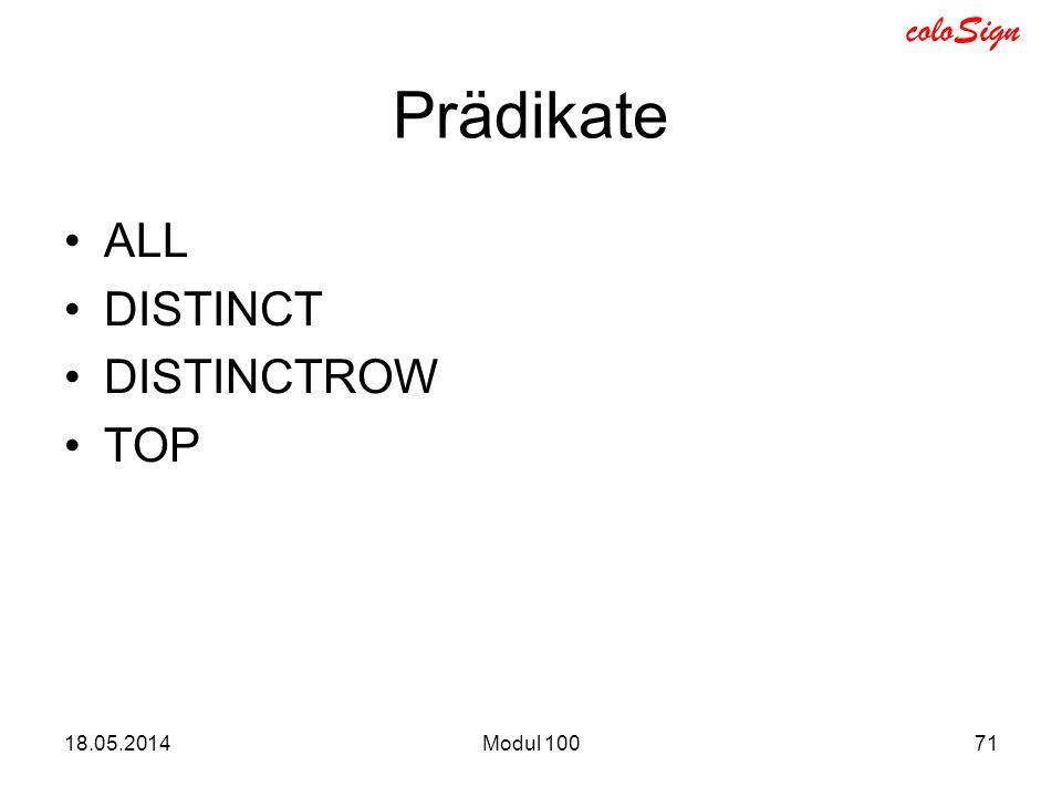 coloSign 18.05.2014Modul 10071 Prädikate ALL DISTINCT DISTINCTROW TOP