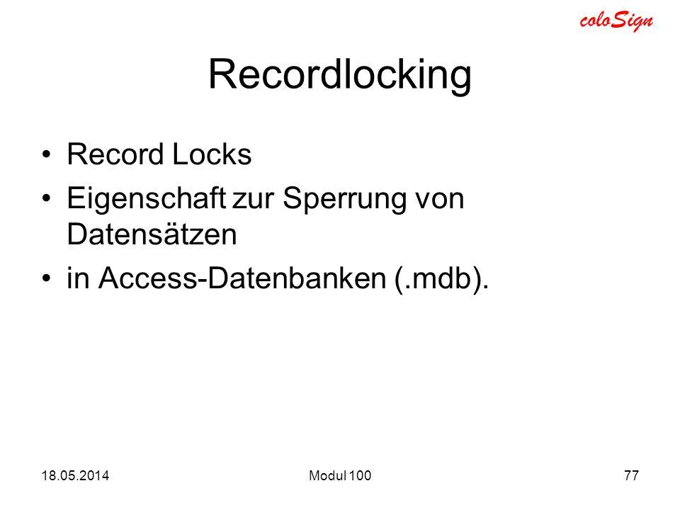 coloSign Recordlocking Record Locks Eigenschaft zur Sperrung von Datensätzen in Access-Datenbanken (.mdb). 18.05.2014Modul 10077