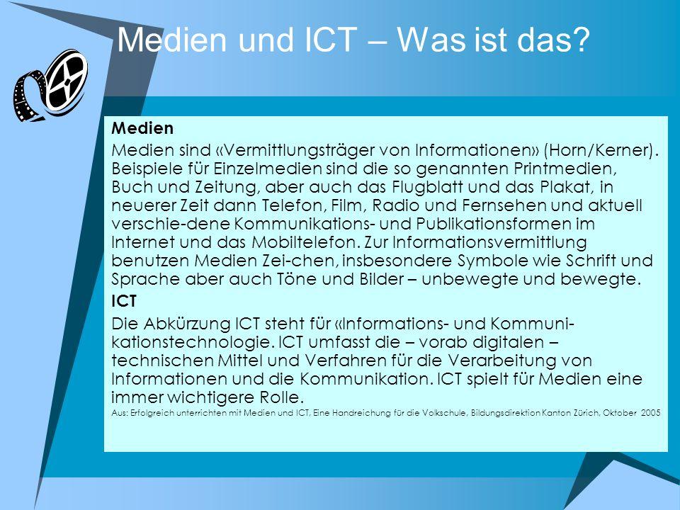 Medien und ICT – Was ist das? Medien Medien sind «Vermittlungsträger von Informationen» (Horn/Kerner). Beispiele für Einzelmedien sind die so genannte