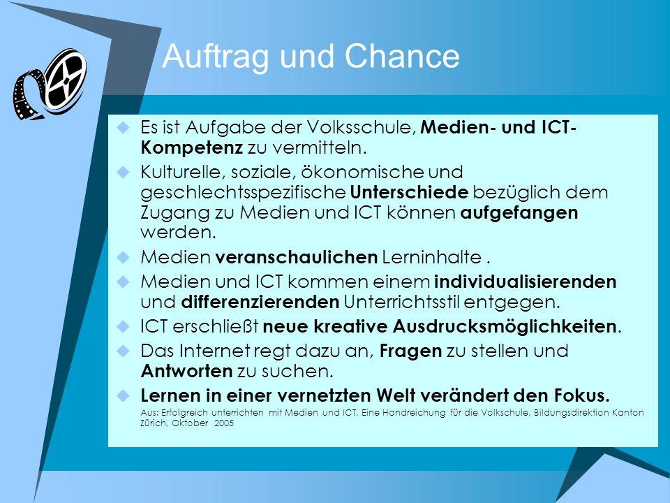 Auftrag und Chance Es ist Aufgabe der Volksschule, Medien- und ICT- Kompetenz zu vermitteln.