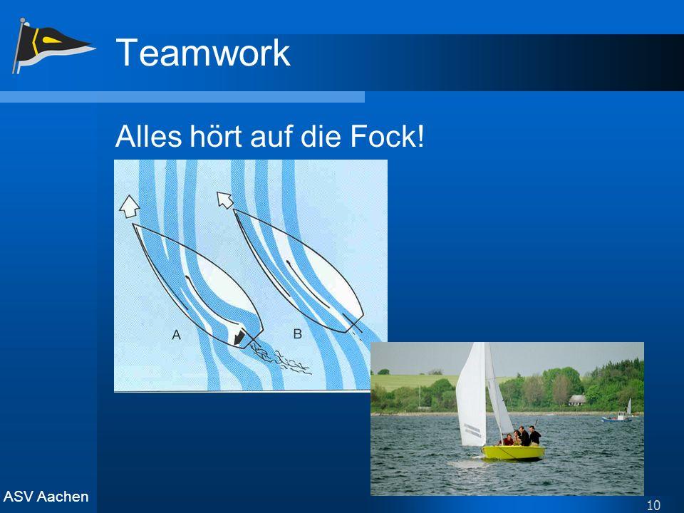 ASV Aachen 10 Teamwork Alles hört auf die Fock!