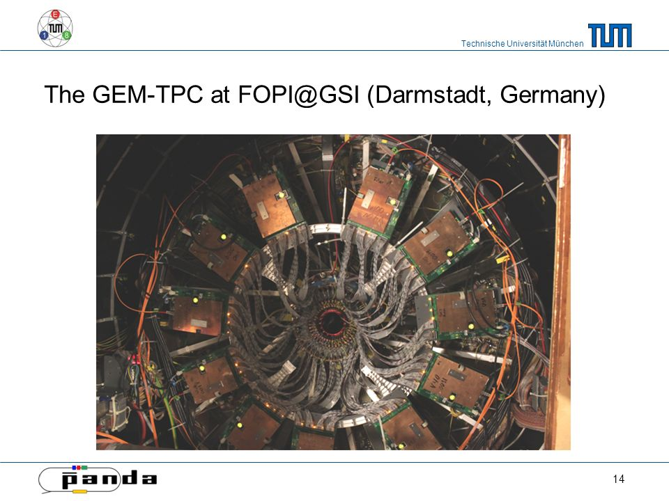 Technische Universität München The GEM-TPC at (Darmstadt, Germany) 14