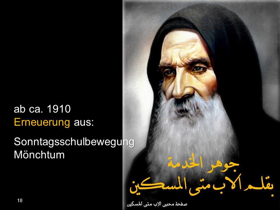 18 ab ca. 1910 Erneuerung aus: ng Sonntagsschulbewegung Mönchtum
