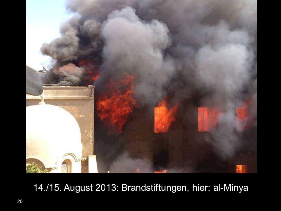 20 14./15. August 2013: Brandstiftungen, hier: al-Minya
