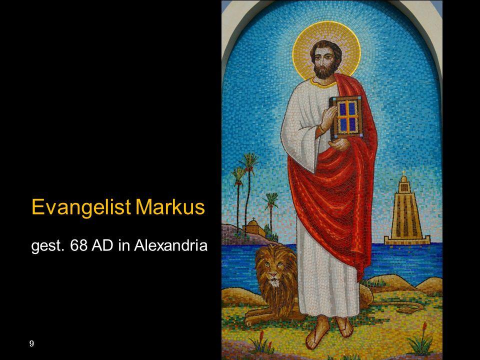 9 Evangelist Markus gest. 68 AD in Alexandria