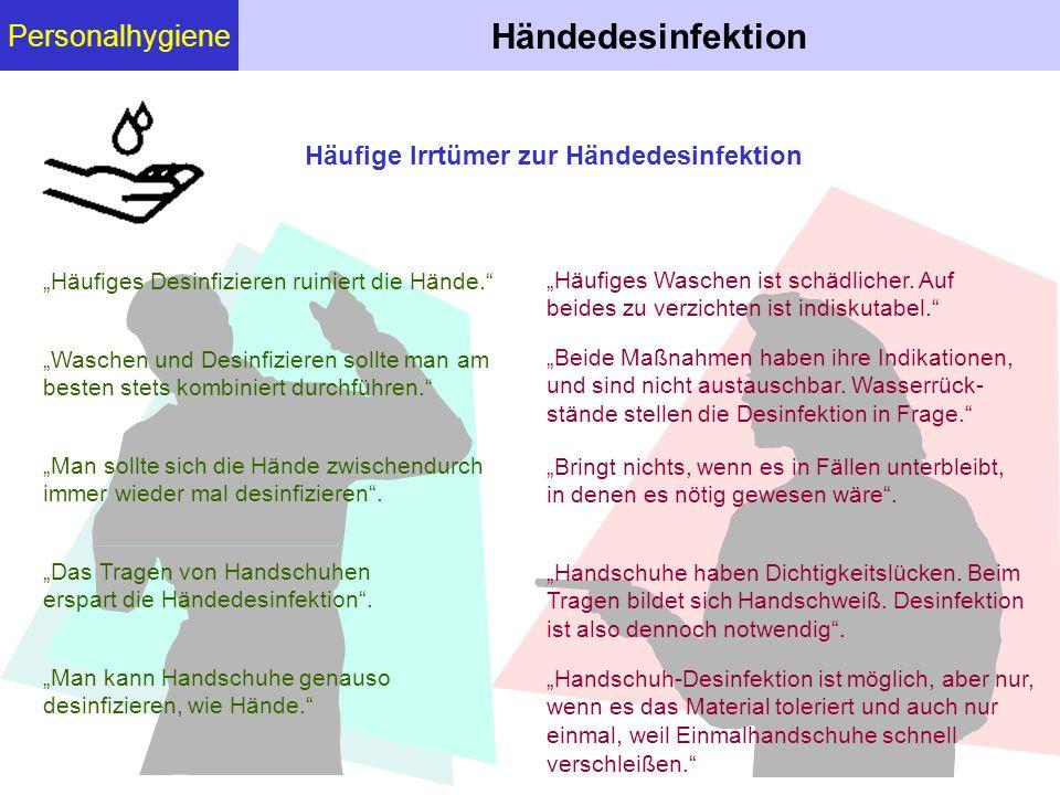 Personalhygiene Händedesinfektion Häufige Irrtümer zur Händedesinfektion Häufiges Desinfizieren ruiniert die Hände. Waschen und Desinfizieren sollte m
