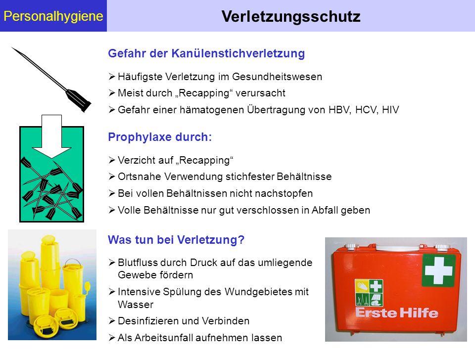 Personalhygiene Verletzungsschutz Gefahr der Kanülenstichverletzung Häufigste Verletzung im Gesundheitswesen Meist durch Recapping verursacht Gefahr e