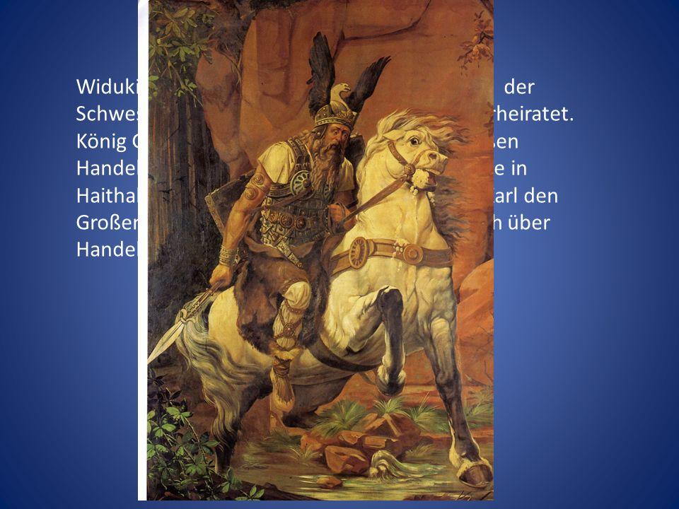 Widukind, Herzog der Sachsen, war mit Geva, der Schwester des dänischen Königs Godefrid, verheiratet.