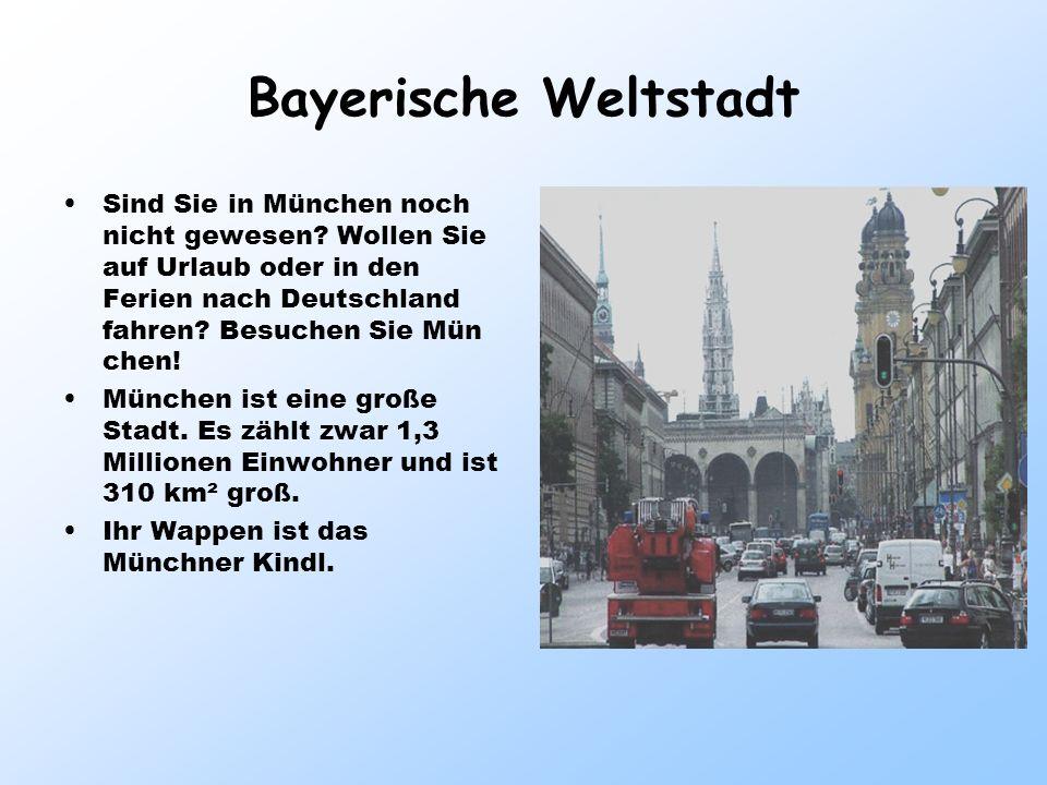 Das Wahrzeichen der Stadt Es gibt in der Stadt viele Sehenswürdigkeiten: die Türme, die über die Hausdächer schauen – der Alte Peter, das Neue Rathaus, der Marienplatz mit der Mariensäule und die Frauenkirche, die das Wahrzeichen der Stadt ist.