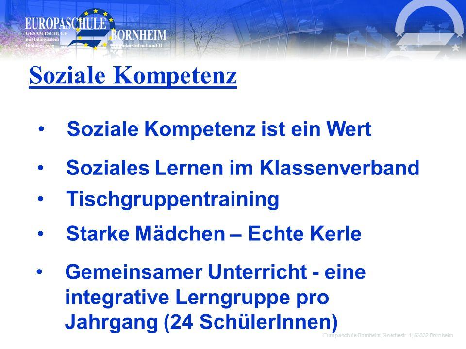 Europaschule Bornheim, Goethestr. 1, 53332 Bornheim Gemeinsamer Unterricht - eine integrative Lerngruppe pro Jahrgang (24 SchülerInnen) Soziale Kompet