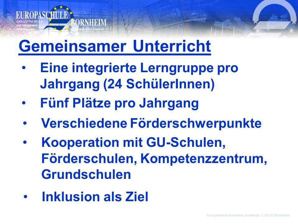 Europaschule Bornheim, Goethestr. 1, 53332 Bornheim Eine integrierte Lerngruppe pro Jahrgang (24 SchülerInnen) Gemeinsamer Unterricht Verschiedene För
