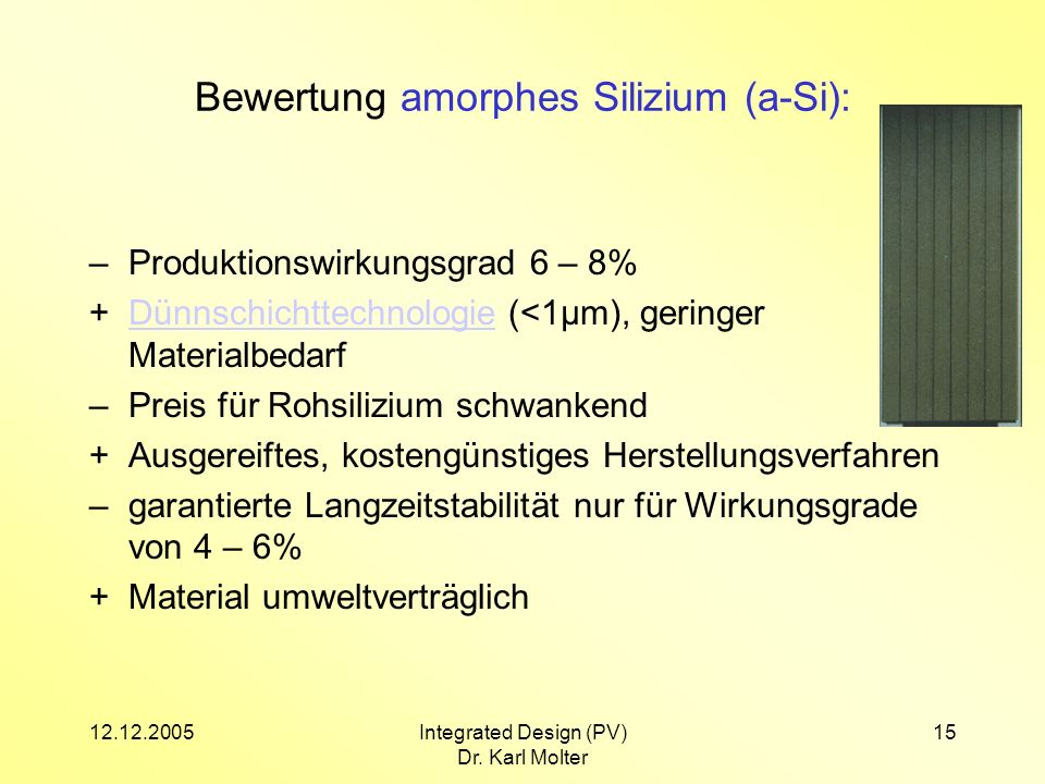 12.12.2005Integrated Design (PV) Dr. Karl Molter 16 Energierückzahlzeit (energy payback time (EPBT)