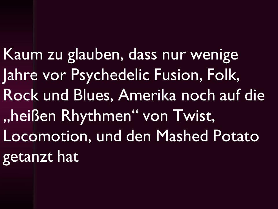 Kaum zu glauben, dass nur wenige Jahre vor Psychedelic Fusion, Folk, Rock und Blues, Amerika noch auf die heißen Rhythmen von Twist, Locomotion, und d