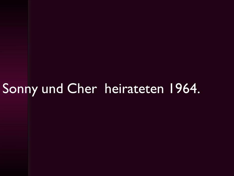 Sonny und Cher heirateten 1964.