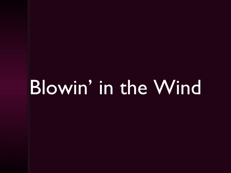 Blowin in the Wind