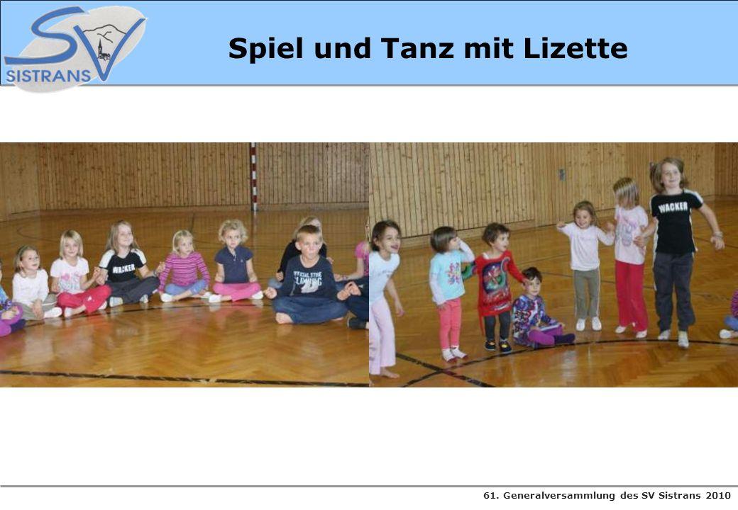 61. Generalversammlung des SV Sistrans 2010 Spiel und Tanz mit Lizette
