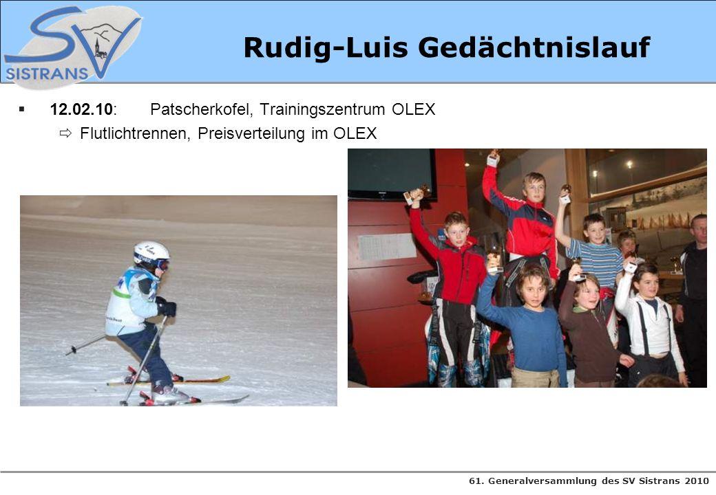 61. Generalversammlung des SV Sistrans 2010 Rudig-Luis Gedächtnislauf 12.02.10:Patscherkofel, Trainingszentrum OLEX Flutlichtrennen, Preisverteilung i