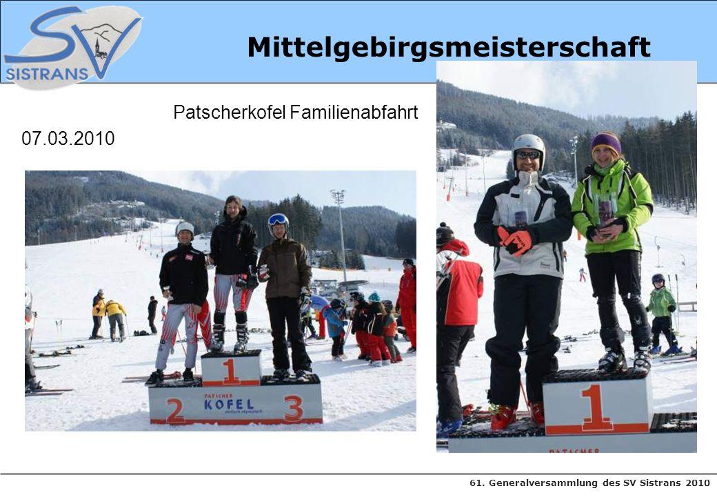 61. Generalversammlung des SV Sistrans 2010 Mittelgebirgsmeisterschaft Patscherkofel Familienabfahrt 07.03.2010