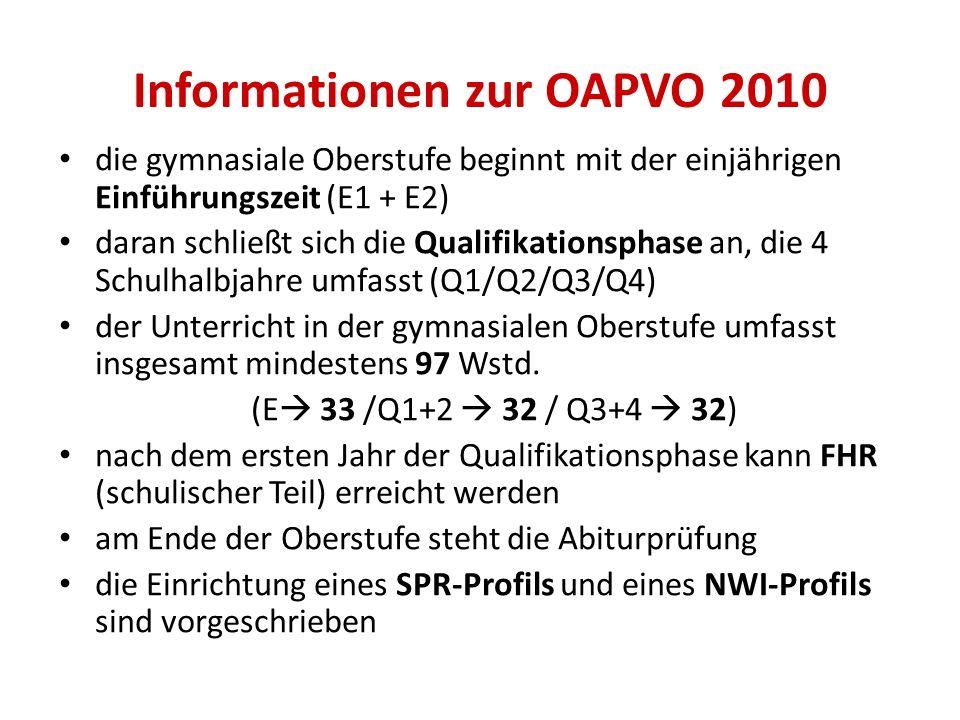 Informationen zur OAPVO 2010 die gymnasiale Oberstufe beginnt mit der einjährigen Einführungszeit (E1 + E2) daran schließt sich die Qualifikationsphas