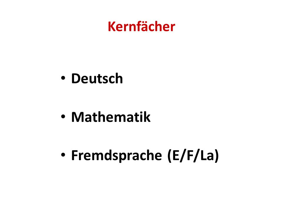 Kernfächer Deutsch Mathematik Fremdsprache (E/F/La)