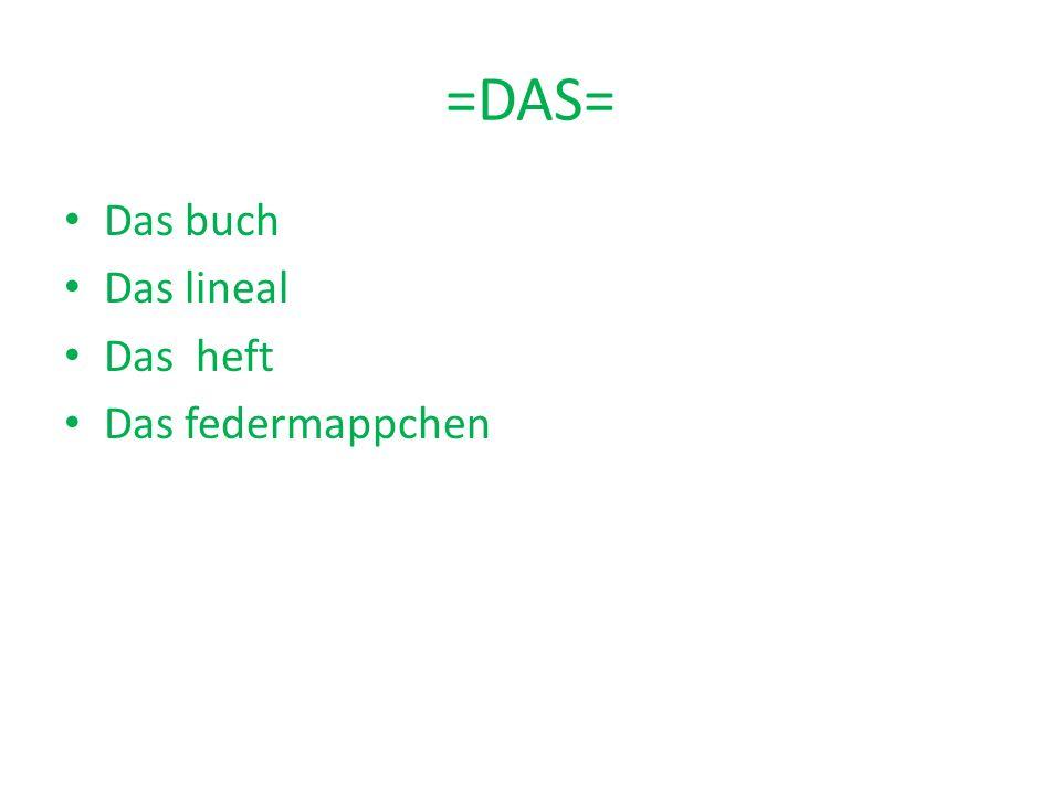=DAS= Das buch Das lineal Das heft Das federmappchen