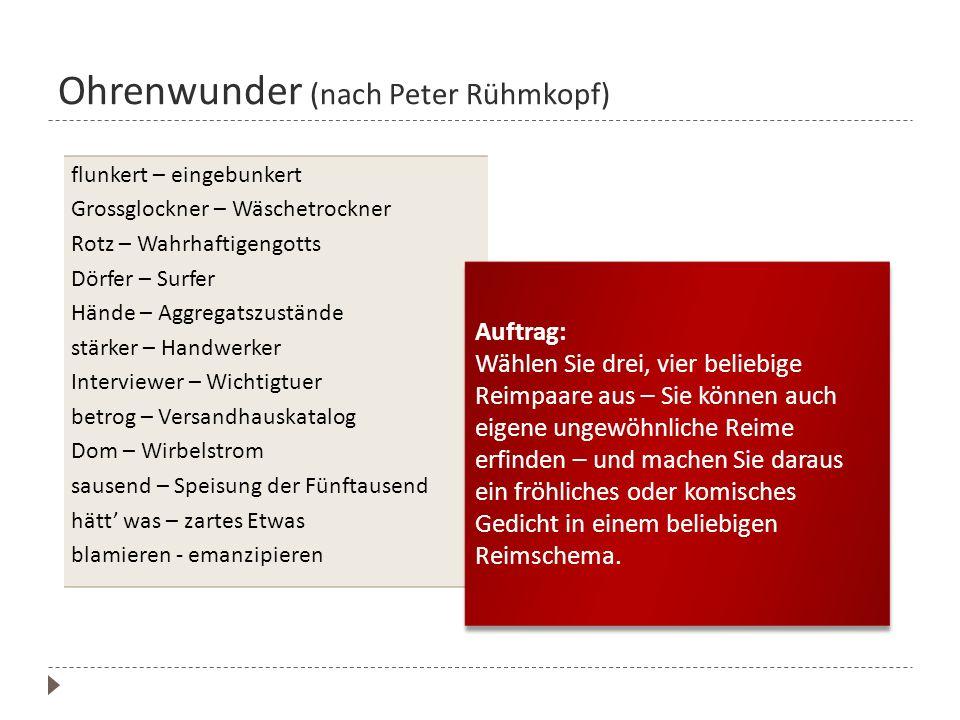 Ohrenwunder (nach Peter Rühmkopf) flunkert – eingebunkert Grossglockner – Wäschetrockner Rotz – Wahrhaftigengotts Dörfer – Surfer Hände – Aggregatszus