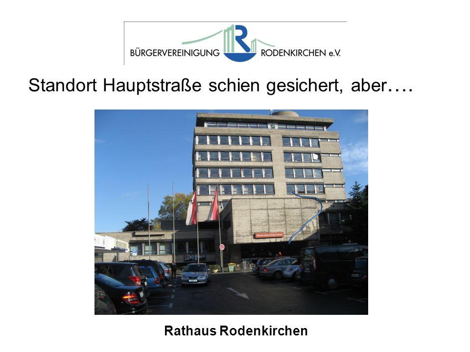 Standort Hauptstraße schien gesichert, aber …. Rathaus Rodenkirchen