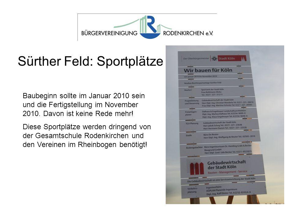 Sürther Feld: Sportplätze Baubeginn sollte im Januar 2010 sein und die Fertigstellung im November 2010.
