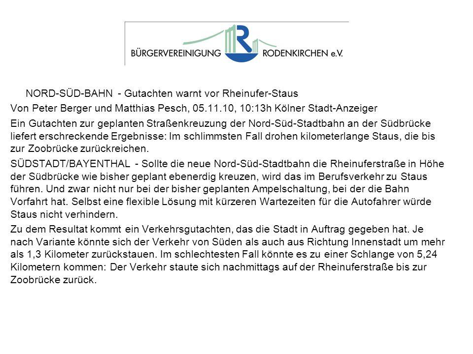 NORD-SÜD-BAHN - Gutachten warnt vor Rheinufer-Staus Von Peter Berger und Matthias Pesch, 05.11.10, 10:13h Kölner Stadt-Anzeiger Ein Gutachten zur gepl