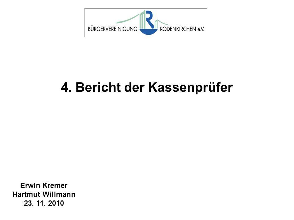4. Bericht der Kassenprüfer Erwin Kremer Hartmut Willmann 23. 11. 2010