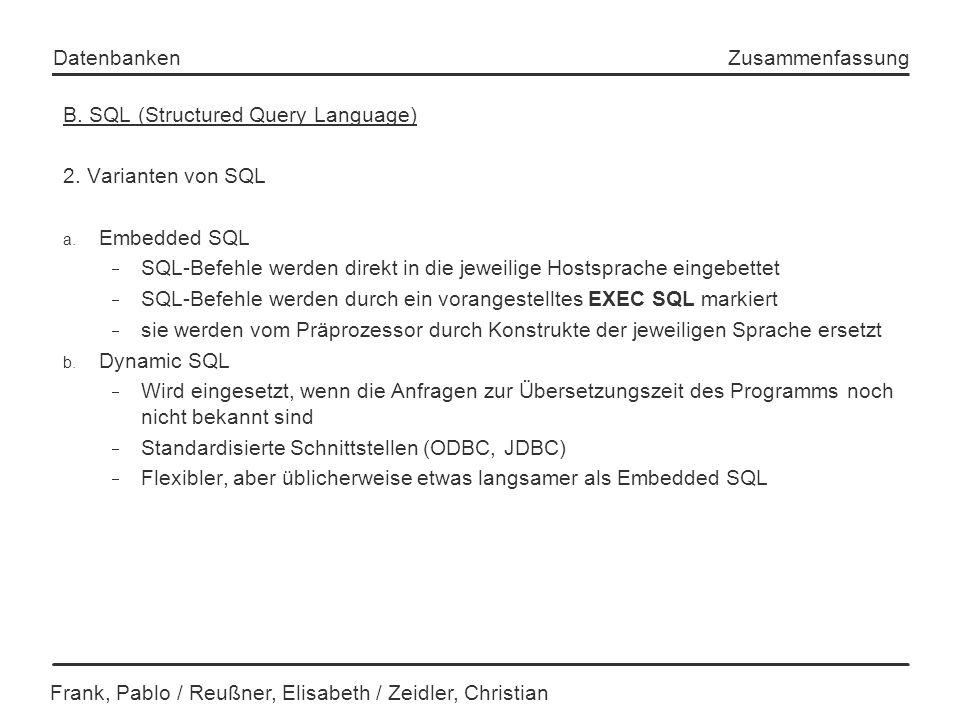Frank, Pablo / Reußner, Elisabeth / Zeidler, Christian Datenbanken Zusammenfassung B. SQL (Structured Query Language) 2. Varianten von SQL a. Embedded