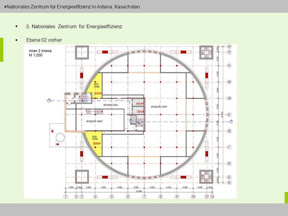 Dipl.-Ing. Arch. Christian Eboke Nationales Zentrum für Energieeffizienz in Astana, Kasachstan 3. Nationales Zentrum für Energieeffizienz Ebene 02 vor