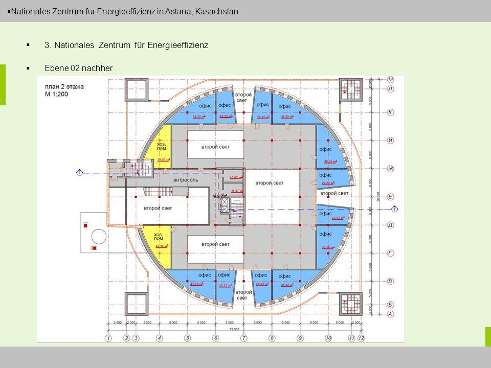 Dipl.-Ing. Arch. Christian Eboke Nationales Zentrum für Energieeffizienz in Astana, Kasachstan 3. Nationales Zentrum für Energieeffizienz Ebene 02 nac