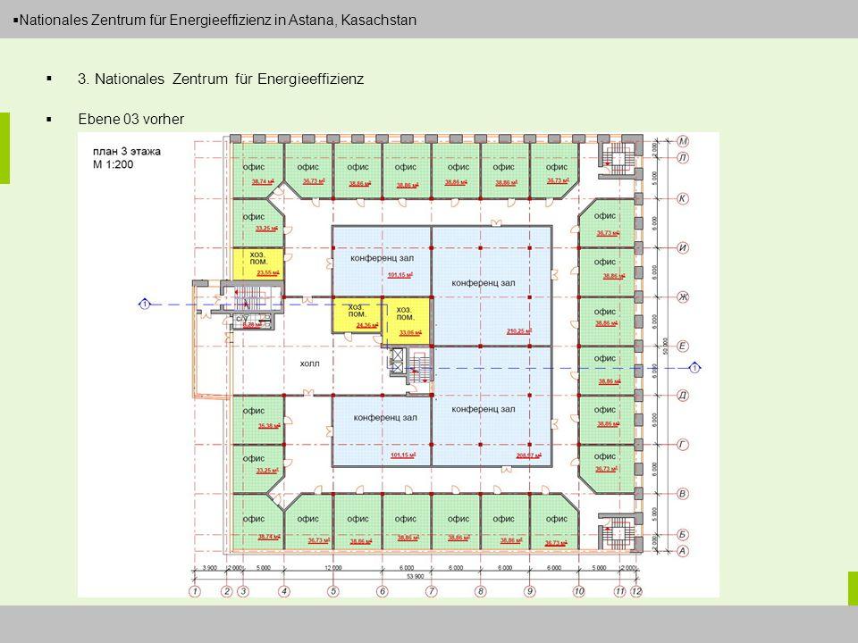 Dipl.-Ing. Arch. Christian Eboke Nationales Zentrum für Energieeffizienz in Astana, Kasachstan 3. Nationales Zentrum für Energieeffizienz Ebene 03 vor