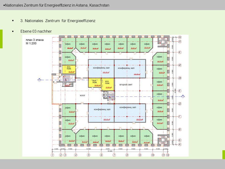 Dipl.-Ing. Arch. Christian Eboke Nationales Zentrum für Energieeffizienz in Astana, Kasachstan 3. Nationales Zentrum für Energieeffizienz Ebene 03 nac