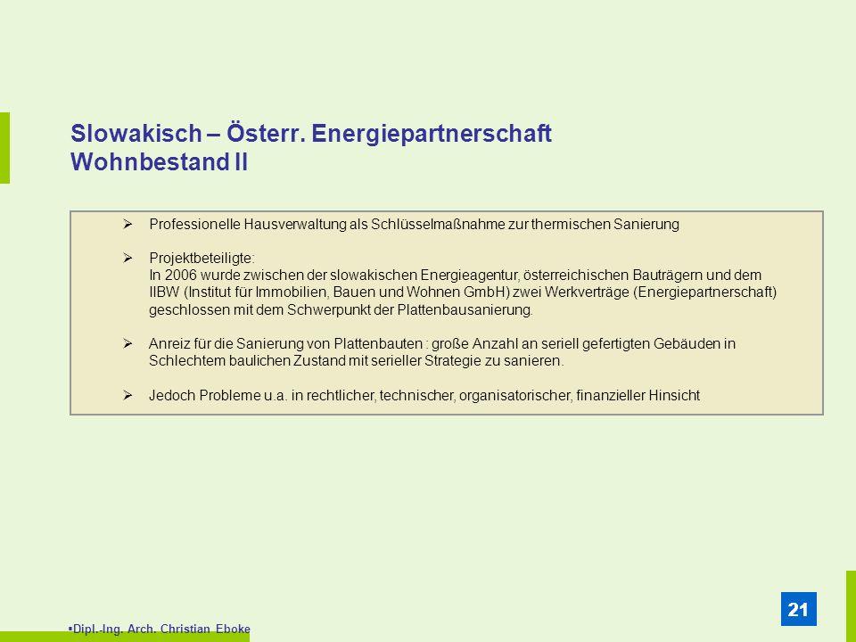 Dipl.-Ing. Arch. Christian Eboke 21 Slowakisch – Österr. Energiepartnerschaft Wohnbestand II Professionelle Hausverwaltung als Schlüsselmaßnahme zur t