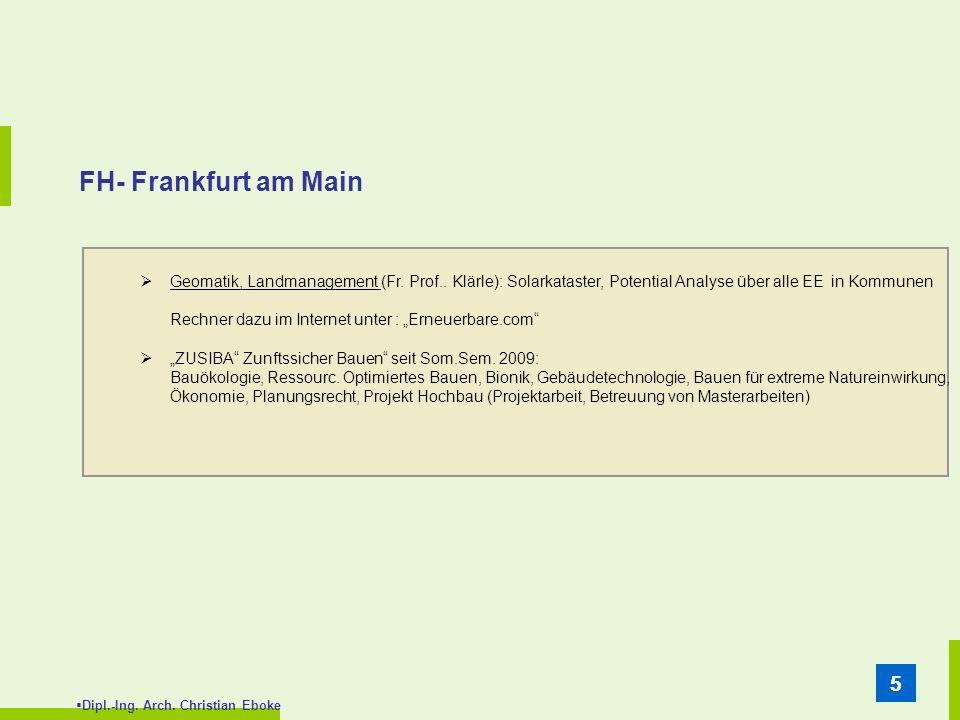 Dipl.-Ing. Arch. Christian Eboke 55 FH- Frankfurt am Main Geomatik, Landmanagement (Fr. Prof.. Klärle): Solarkataster, Potential Analyse über alle EE
