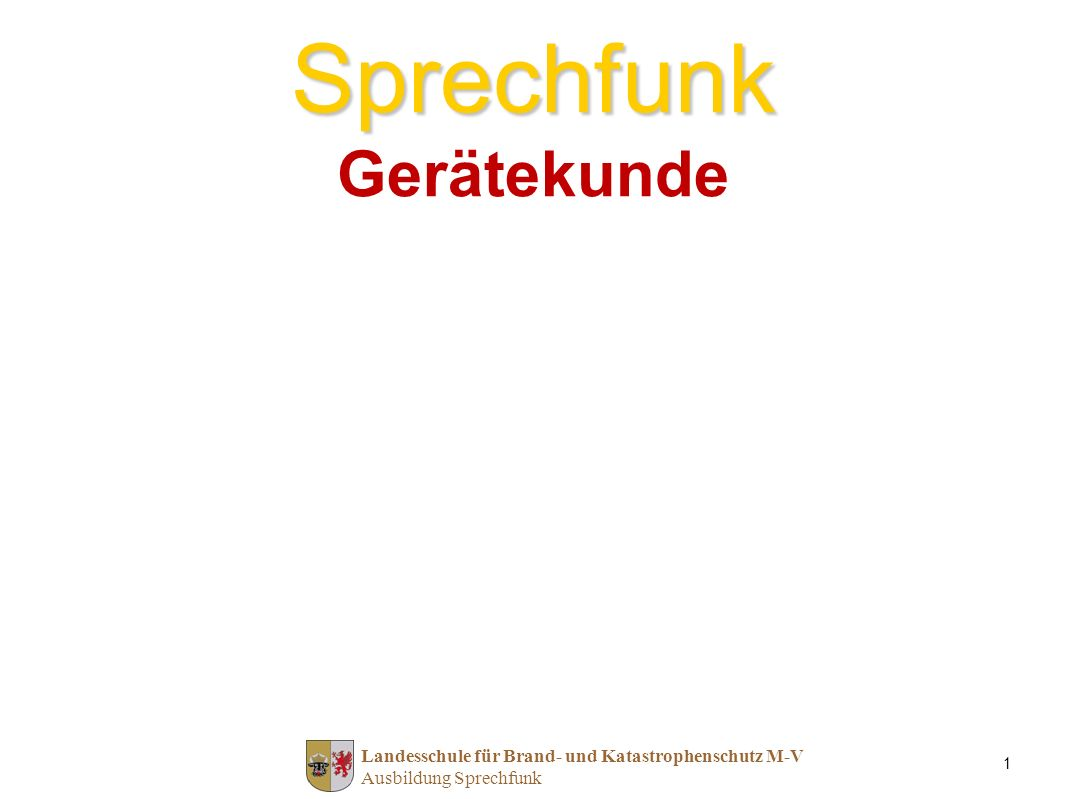 Rettungsdienstschule der Feuerwehr Schwerin Thema: D-41-25; Version: 02.1; Stand: 18.11.12; Autor: Porst, Christian TMO Digitale BOS-Funkgeräte