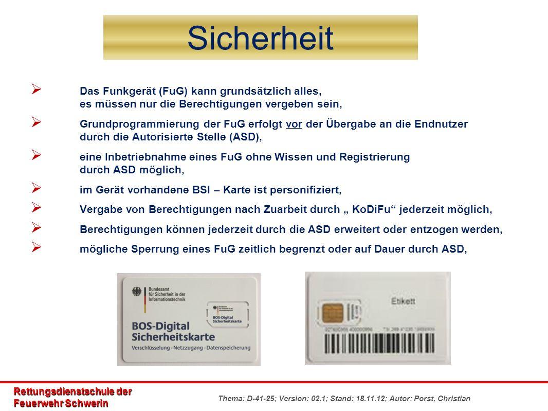Rettungsdienstschule der Feuerwehr Schwerin Thema: D-41-25; Version: 02.1; Stand: 18.11.12; Autor: Porst, Christian Sicherheit Das Funkgerät (FuG) kan