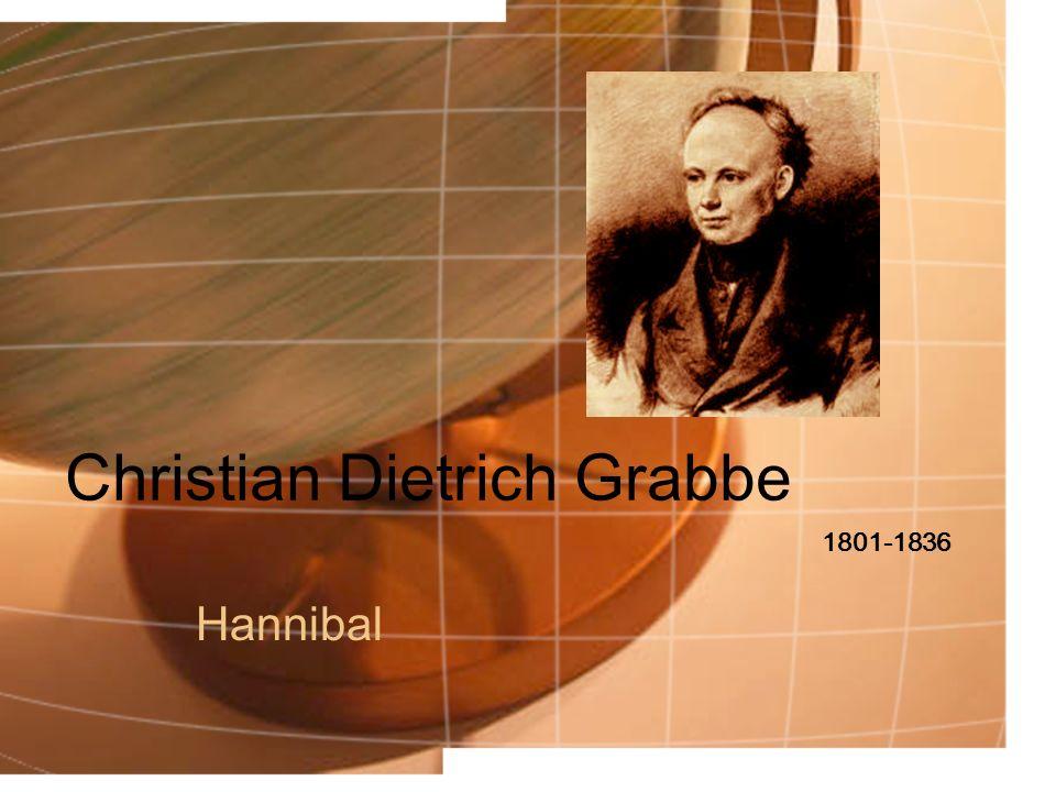 Christian Dietrich Grabbe Hannibal 1801-1836