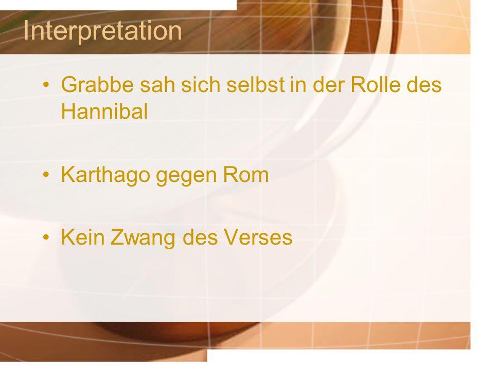 Interpretation Grabbe sah sich selbst in der Rolle des Hannibal Karthago gegen Rom Kein Zwang des Verses