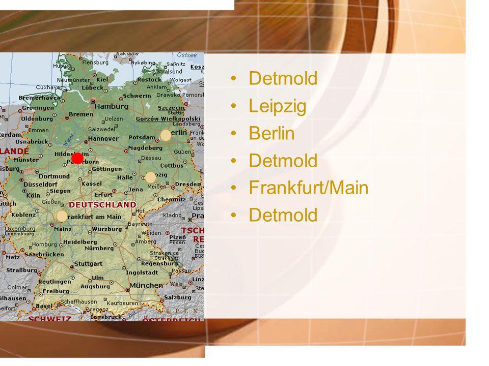 Detmold Leipzig Berlin Detmold Frankfurt/Main Detmold