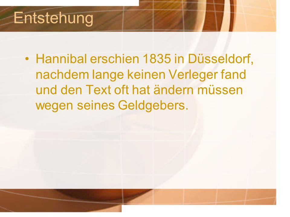 Entstehung Hannibal erschien 1835 in Düsseldorf, nachdem lange keinen Verleger fand und den Text oft hat ändern müssen wegen seines Geldgebers.