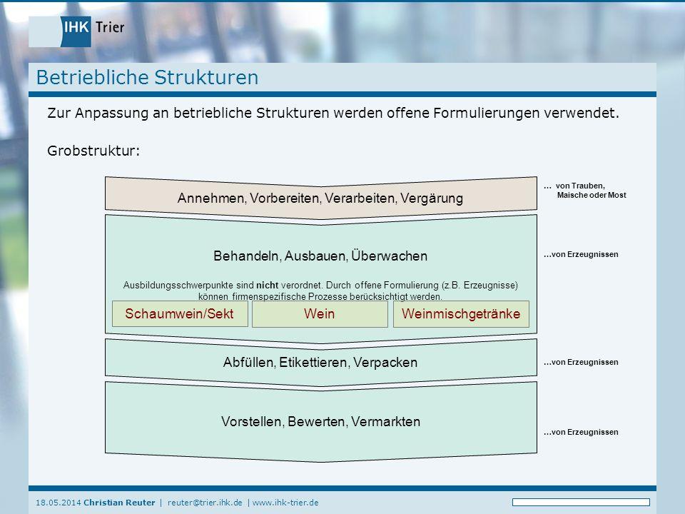 18.05.2014 Christian Reuter | reuter@trier.ihk.de | www.ihk-trier.de Behandeln, Ausbauen, Überwachen Ausbildungsschwerpunkte sind nicht verordnet. Dur