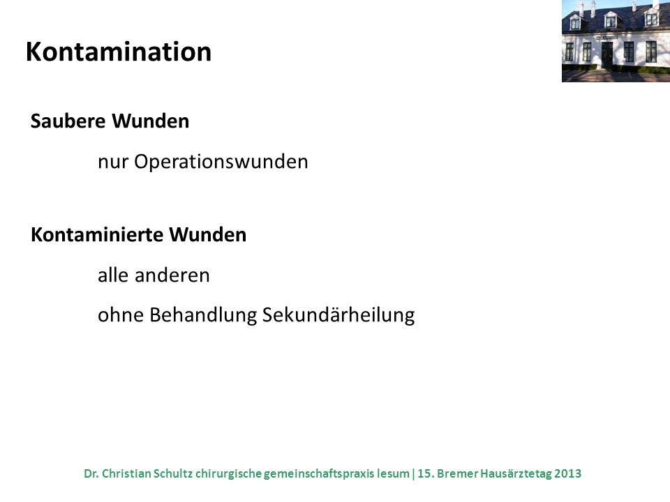 Wundbehandlung - Beurteilung - Wundreinigung, –desinfektion - Wundverschluss - Wundverband - Begleitmaßnahmen - Nachbehandlung Dr.