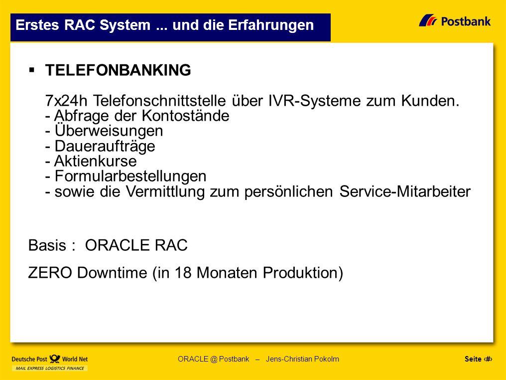 Seite 10 ORACLE @ Postbank – Jens-Christian Pokolm Erstes RAC System...